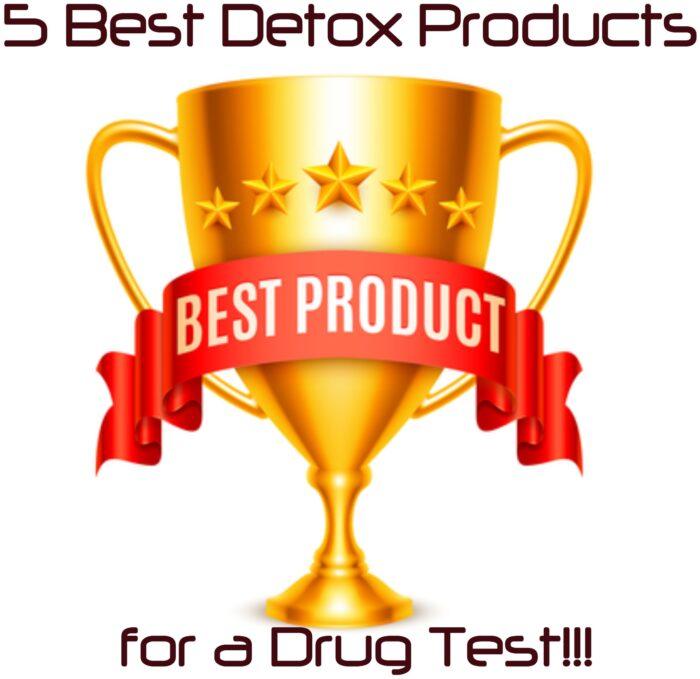 5 Best Detox Products for a Drug Test