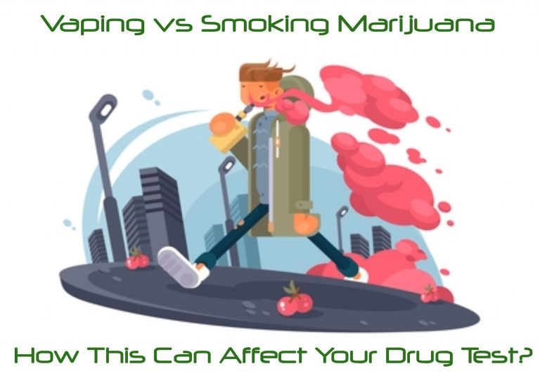 Vaping vs Smoking Marijuana - How This Can Affect Your Drug Test?