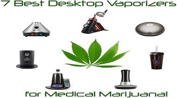 7 Best Desktop Vaporizers for Medical Marijuana
