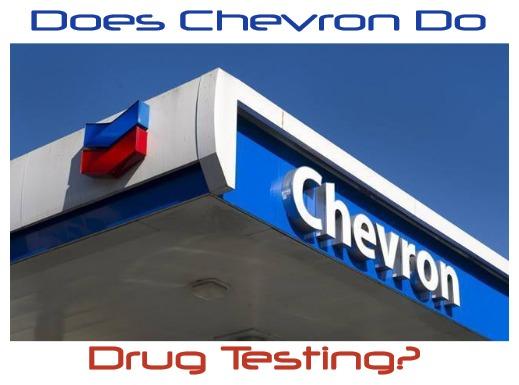 Does Chevron Do Drug Testing?