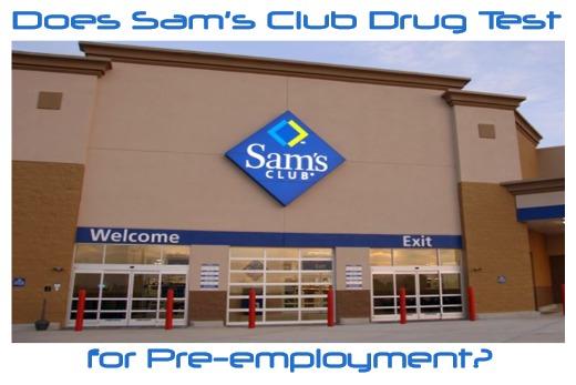 Does Sam's Club Drug Test for Pre-employment?