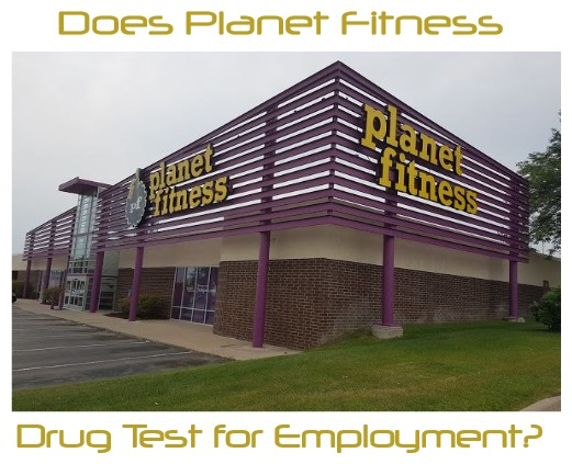 Does Planet Fitness Drug Test for Employment?