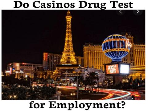 Do Casinos Drug Test for Employment?