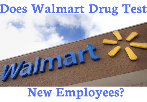 Does Walmart Drug Test New Employees?