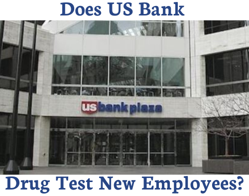 Does US Bank Drug Test for Employment?