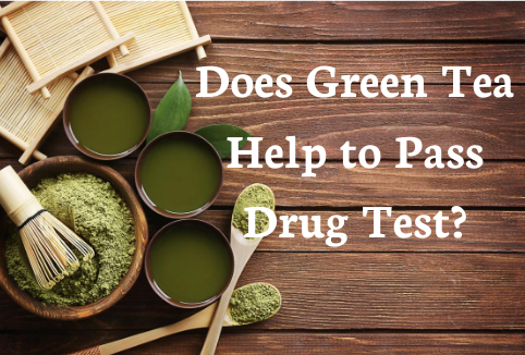 Does Green Tea Help to Pass Drug Test?