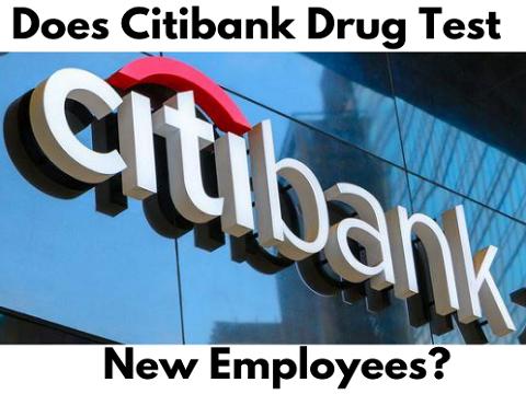 Does Citibank Drug Test