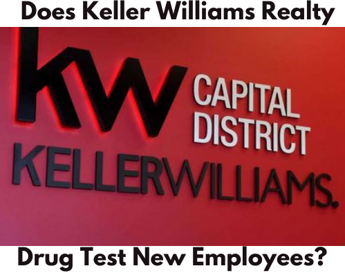 Does Keller Williams Realty Drug Test New Employees?