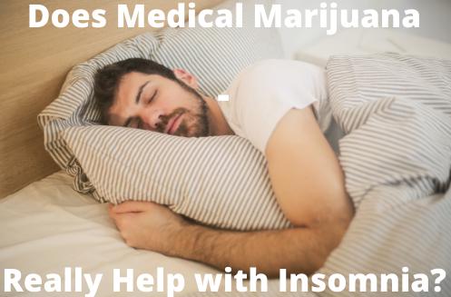 Does Medical Marijuana Really Help with Insomnia?