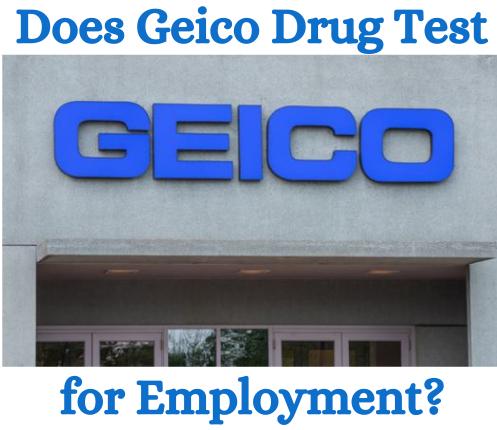 Does Geico Drug Test