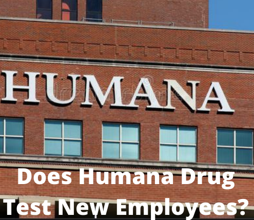 Does Humana Drug Test New Employees?